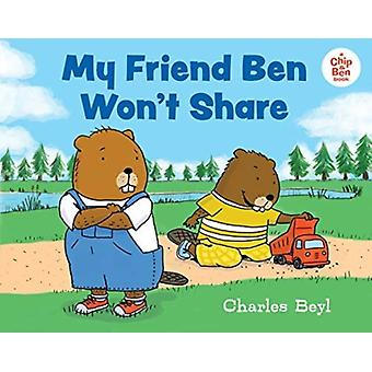 My Friend Ben Wont Share by Charles Beyl