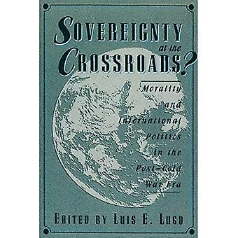Sovereignty at the Crossroads?: Morality &; International Politics in the Post-Cold War Era