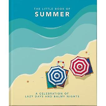 The Little Book of Summer A celebration of lazy days and balmy nights