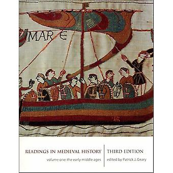 Readings in Medieval History Volume I  The Early Middle Ages by Edited by Patrick Geary
