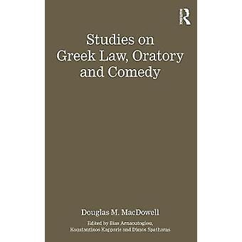 Studies on Greek Law Oratory and Comedy