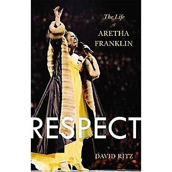 Respect - The Life of Aretha Franklin by David Ritz - 9780316196819 Bo