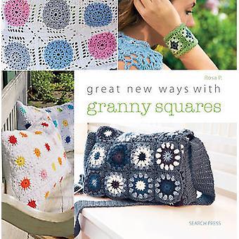 Grande nouvelles façons avec Granny Squares par P. Rosa - livre 9781782211495