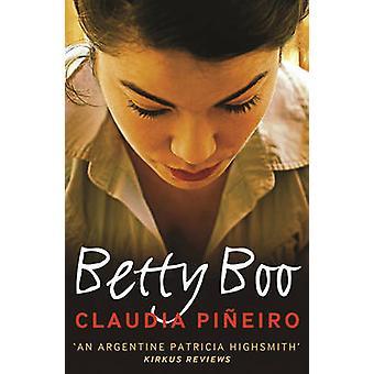 Betty Boo by Claudia Pineiro - Miranda France - 9781908524553 Book