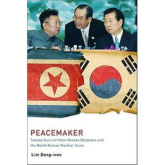 Peacemaker - Twenty Years of Inter-Korean Relations and the North Kore