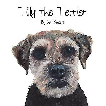 Tilly the Terrier by Ben Simons - 9780993526572 Book