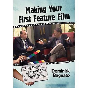 Faire votre premier long métrage - leçons j'ai appris à la dure par Dom