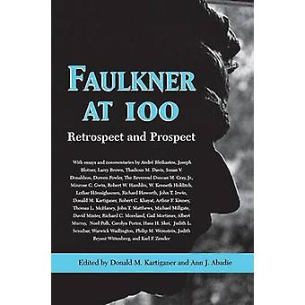 Faulkner vid 100 - efterhand och prospektering av Donald M Kartiganer - Ann