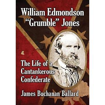 William Edmondson Grumble Jones - das Leben von einem mürrischen profes