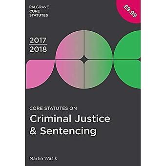 Core Statutes on Criminal Justice & Sentencing 2017-18