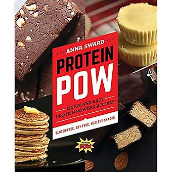 Protein POW: Quick and Easy�Protein Powder Recipes