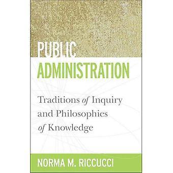 Administración pública: Tradiciones de investigación y filosofía del conocimiento
