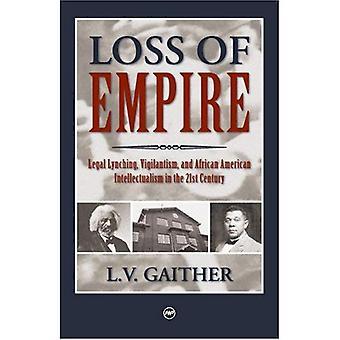 Verlies van Empire: juridische Lynching, Vigilantism en Afro-Amerikaanse intellectualisme in de 21e eeuw [Illustrated]