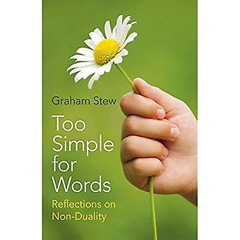 Te simpel voor woorden: beschouwingen over Non-Dualiteit