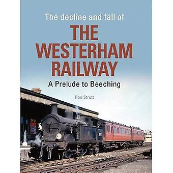 The Decline and Fall of the Railway Westerham