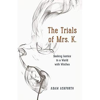 The Trials of Mrs. K.: Seeking Justice in a World� with Witches