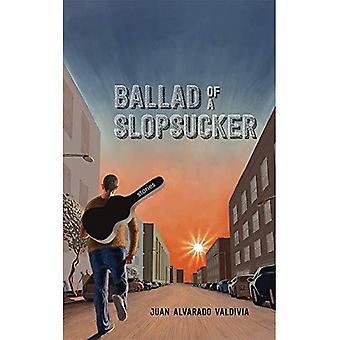 Balladi Slopsucker: tarinoita