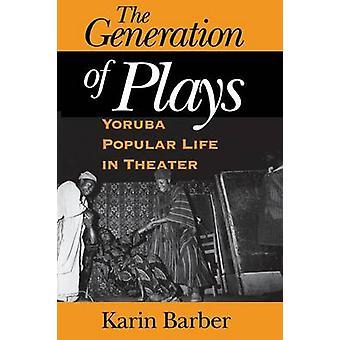 La generación de juegos Yoruba vida Popular en teatro por Barber y Karin