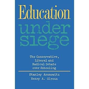 包囲 Aronowitz ・ スタンレーによって教育上保守的な自由主義者、根本的な議論の下での教育