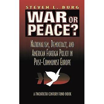War Or Peace by Stephen L. Burg
