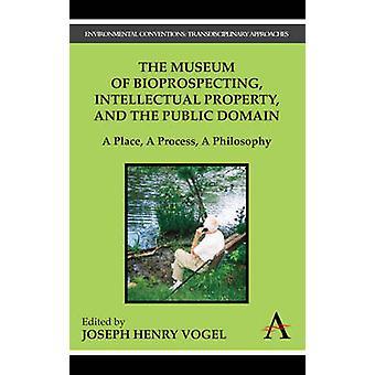 博物館のバイオプロスペクティング知的財産およびパブリック ドメインの場所 A プロセス A の哲学フォーゲル ・ ジョセフ ・ ヘンリー