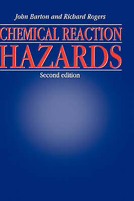 Chemical Reaction Hazards by Barton & John