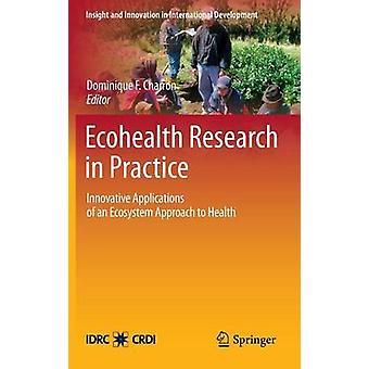 Charron & ドミニクによる健康へのエコシステムアプローチの Ecohealth の革新的な応用研究