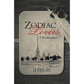 Zodiac Lovers I Remember by JJ Persis