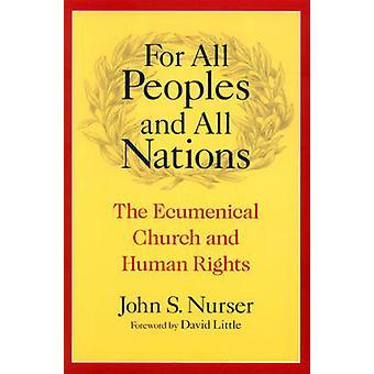 Pour tous les peuples et toutes les Nations l'église œcuménique et les droits de l'homme par le biberon & John S.