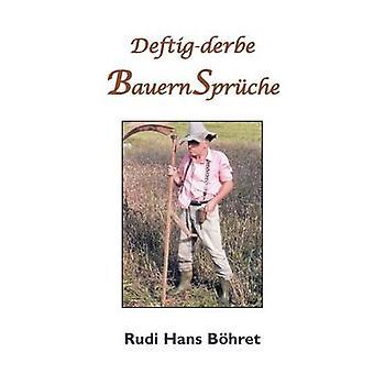 Deftigderbe BauernSprche by Bhret & Rudi Hans