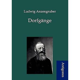 Dorfgnge by Anzengruber & Ludwig