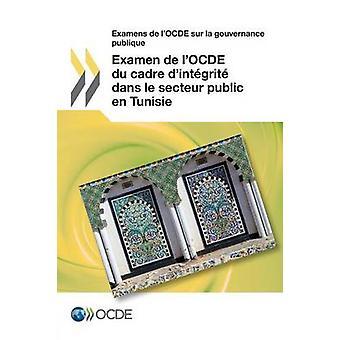 Examens de LOcde Sur La Gouvernance Publique Examen de LOcde Du Cadre DIntegrite Dans Le Secteur Public sv Tunisie av Oecd