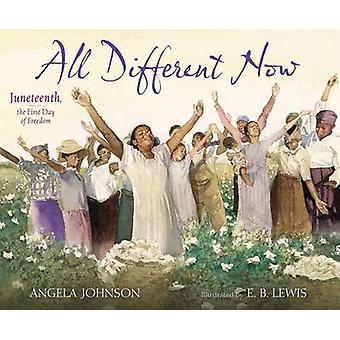 All Different Now - Juneteenth - the First Day of Freedom by Angela Jo