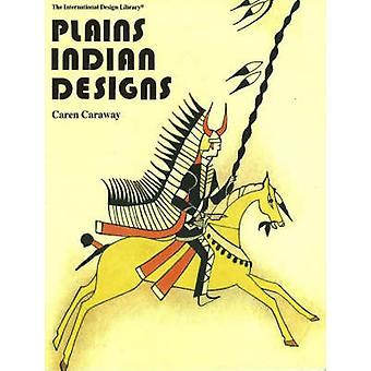 Plains Indian Designs by Caren Caraway - 9780880450508 Book