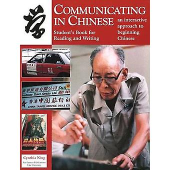 Communicating in Chinese - Student's Book for Reading and Writing by C