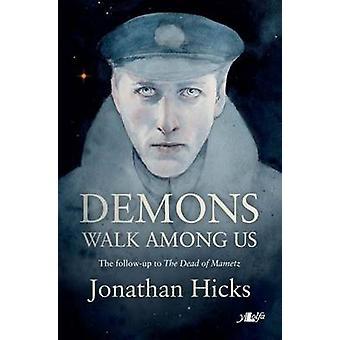 Demons Walk Among Us by Jonathan Hicks - 9780956012593 Book