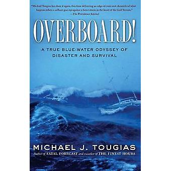 Overboard! - A True Blue-Water Odyssey of Disaster and Survival by Mic