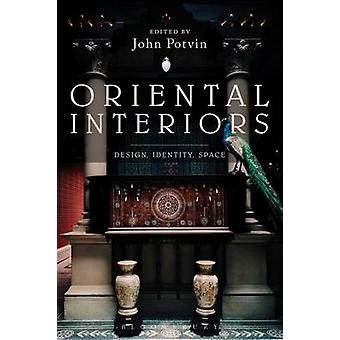 Oriental Interiors - Design - Identity - Space by John Potvin - 978147