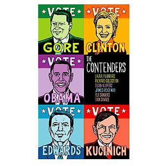 The Contenders - Hillary - John - Al - Dennis - Barack - Et Al. by Lau