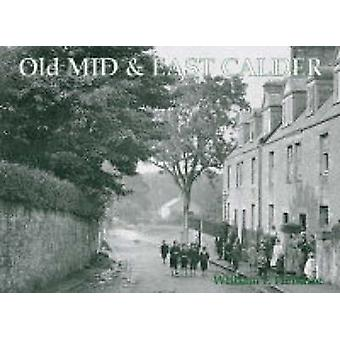 Old Mid and East Calder - Including Kirknewton and Oakbank by William