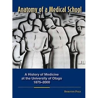Anatomy of a Medical School - A History of Medicine at the University