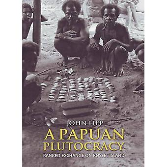 Papuan Plutocracy - Ranked Exchange on Rossel Island by John Liep - 97