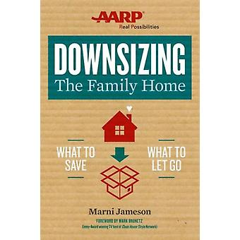 Downsizing the Family Home: What to Save What to Let Go (Paperback) by Jameson Marni Brunetz Mark