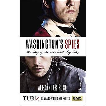 Washington's Spies - The Story of America's First Spy Ring by Alexande