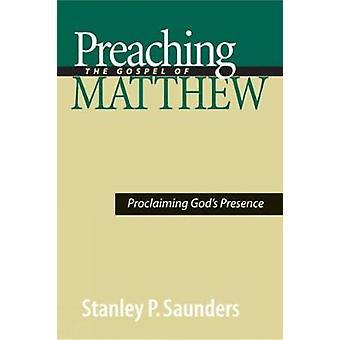 Predika evangelium Matthew förkunnar gudar närvaro av Saunders & Stanley P.