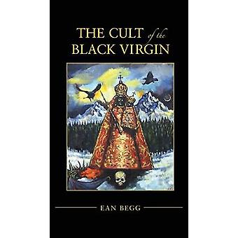 The Cult of the Black Virgin by Begg & Ean