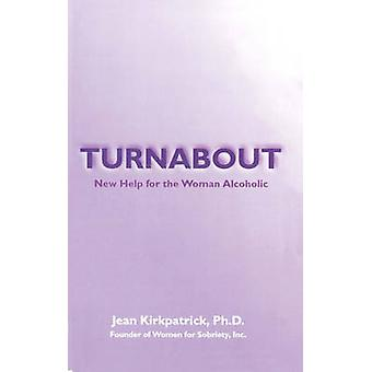 Turnabout - New Help for the Woman Alcoholic by Jean Kirkpatrick - 978