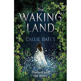 The Waking Land by Callie Bates - 9781473638723 Book