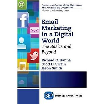 Email Marketing in a Digital World The Basics and Beyond by Hanna & Richard C.