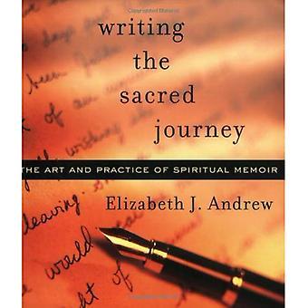 Die heilige Reise zu schreiben: die Kunst und Praxis der geistlichen Memoiren